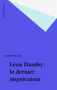 Léon Daudet : le dernier im...