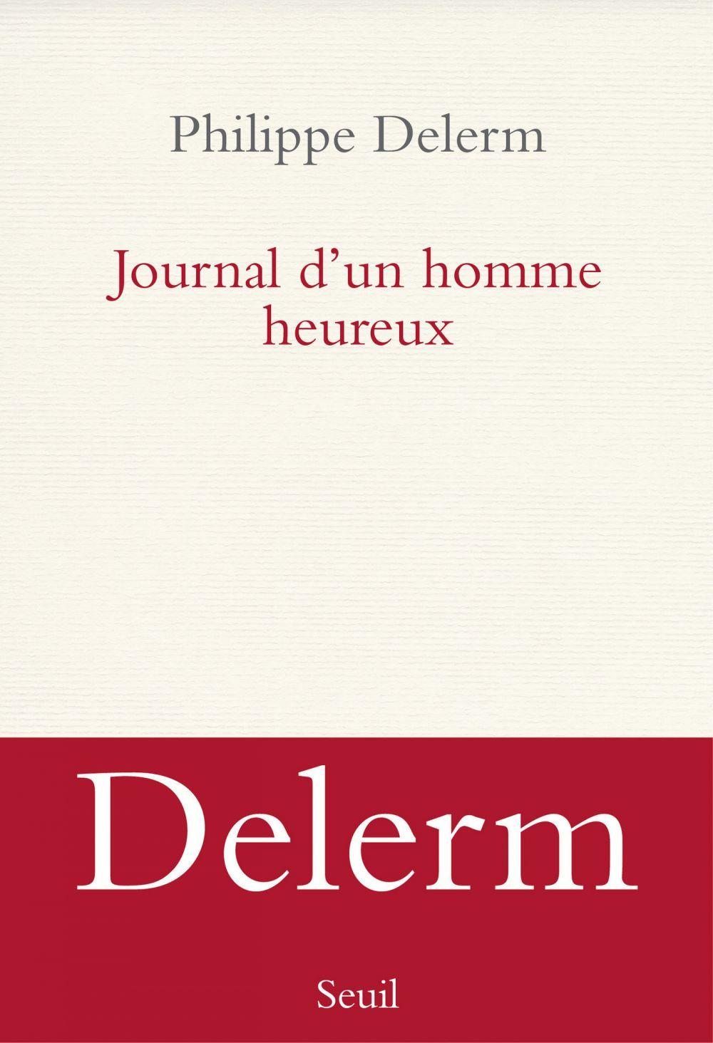 Journal d'un homme heureux   Delerm, Philippe. Auteur