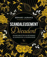 Scandaleusement Décadent | Laurance, Bernard. Auteur