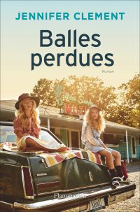 Balles perdues | Clement, Jennifer. Auteur