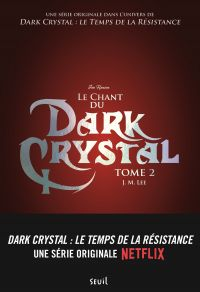 Dark Crystal. Volume 2, Le chant du Dark Crystal