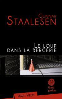 Le Loup dans la bergerie | Staalesen, Gunnar (1947-....). Auteur