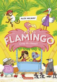 Image de couverture (Hôtel Flamingo. Volume 2, Coup de chaud !)