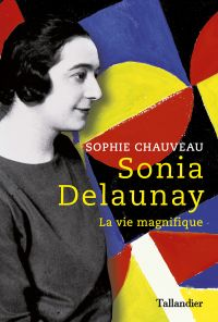Sonia Delaunay | Chauveau, Sophie (1953-....). Auteur