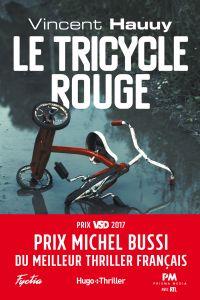 Le tricycle rouge - Prix Michel Bussi du meilleur thriller français | Hauuy, Vincent. Auteur