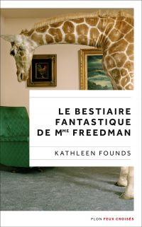 Le Bestiaire fantastique de Mme Freedman | FOUNDS, Kathleen. Auteur