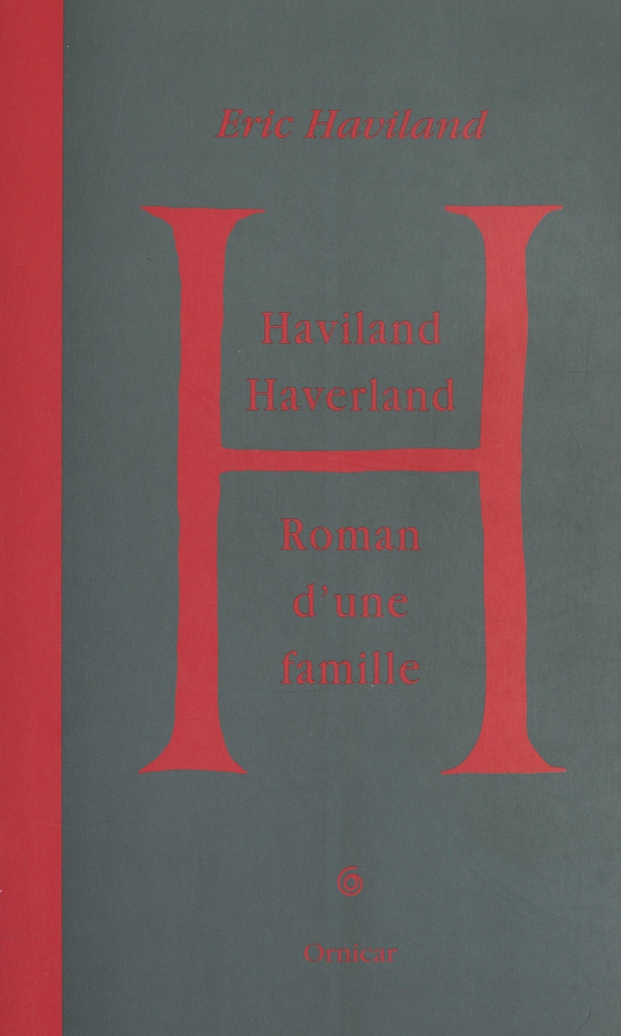 Haviland, Haverland : roman d'une famille (1)