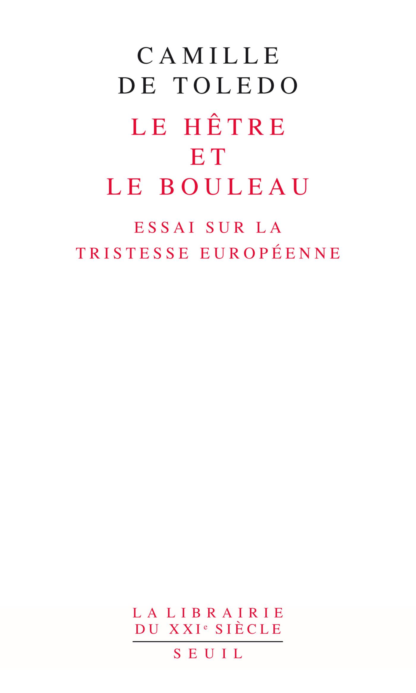 Le Hêtre et le Bouleau. Essai sur la tristesse européenne. suivi de L'Utopie linguistique ou la péda