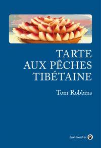 Tarte aux pêches tibétaine | ROBBINS, Tom. Auteur