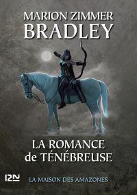 La Romance de Ténébreuse tome 8   Bradley, Marion Zimmer