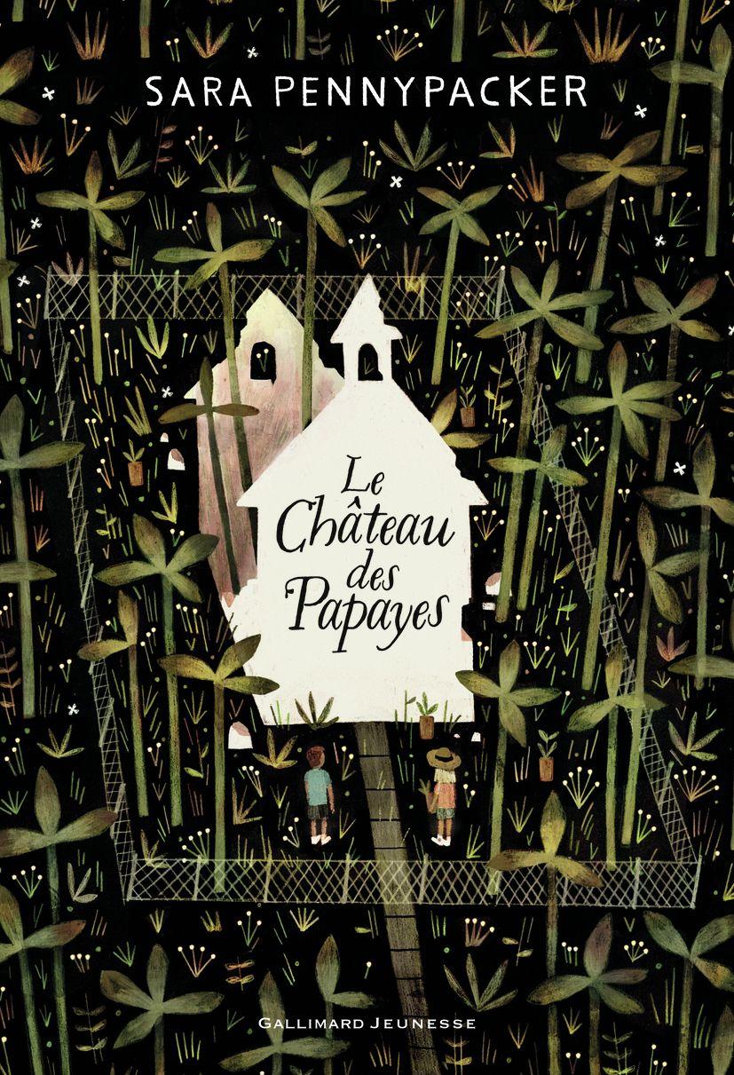 Le Château des papayes   Pennypacker, Sara. Auteur