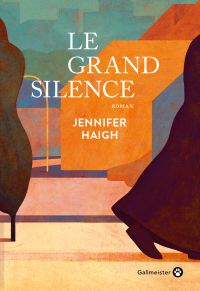 Le Grand Silence | Haigh, Jennifer