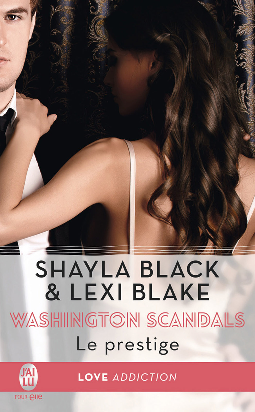 Washington Scandals (Tome 2) - Le prestige