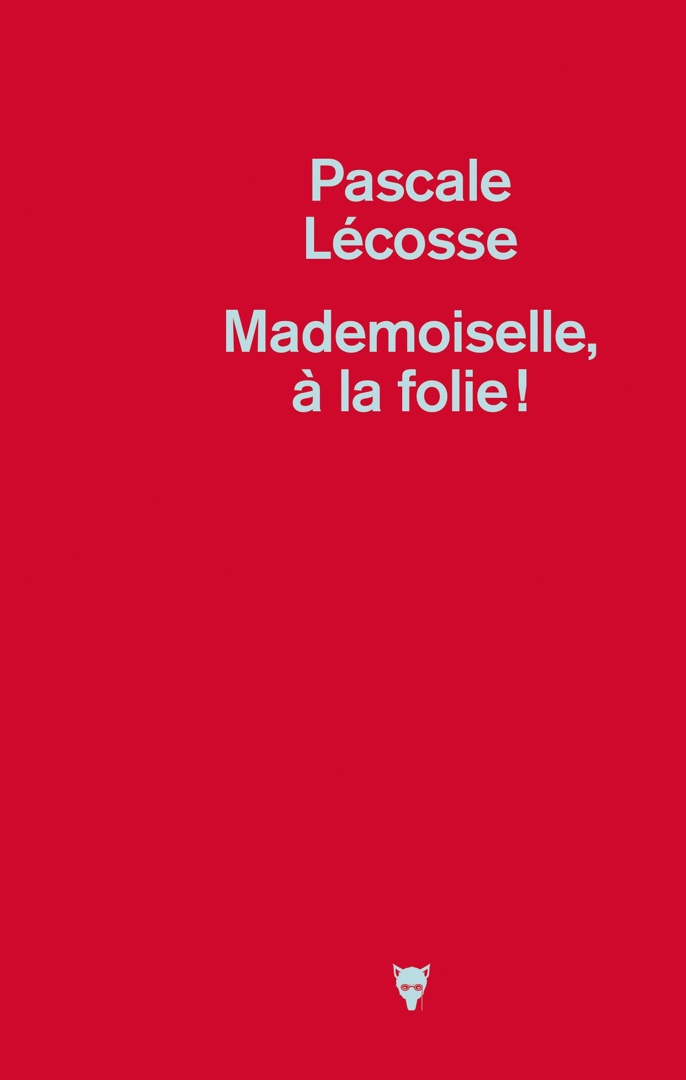 Mademoiselle, à la folie !