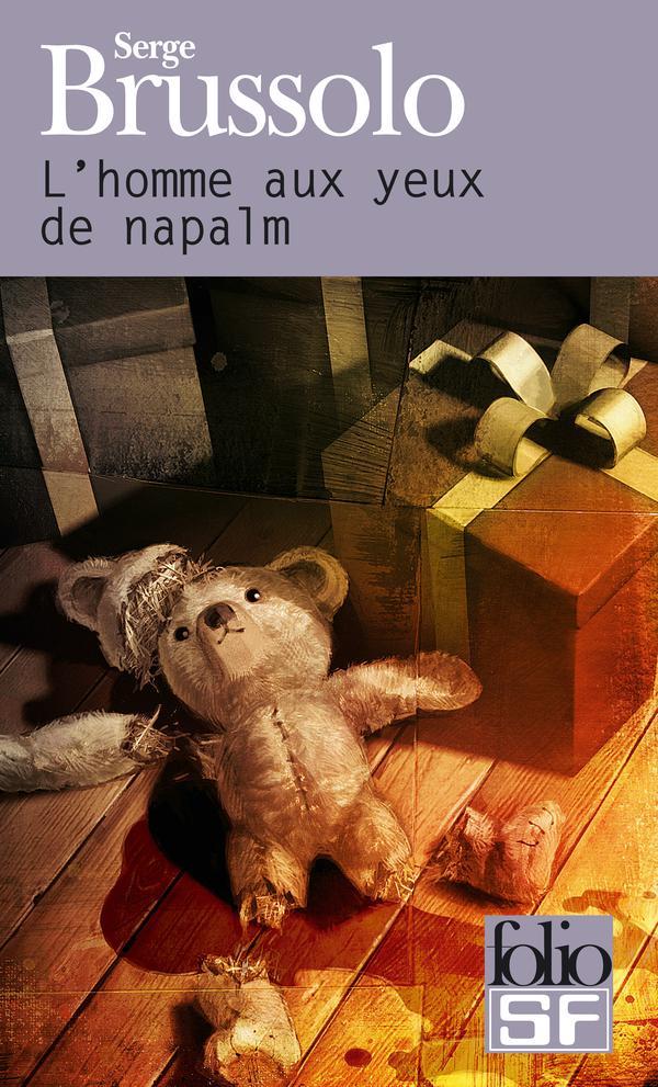 L'homme aux yeux de napalm | Brussolo, Serge. Auteur