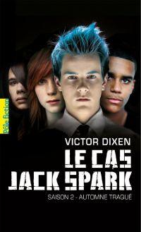 Le cas Jack Spark (Saison 2) - Automne traqué