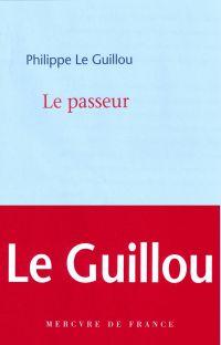 Le passeur | Le Guillou, Philippe (1959-....). Auteur