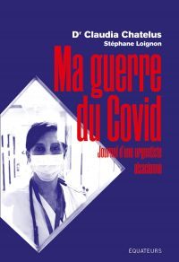 Ma guerre du COVID. Journal...