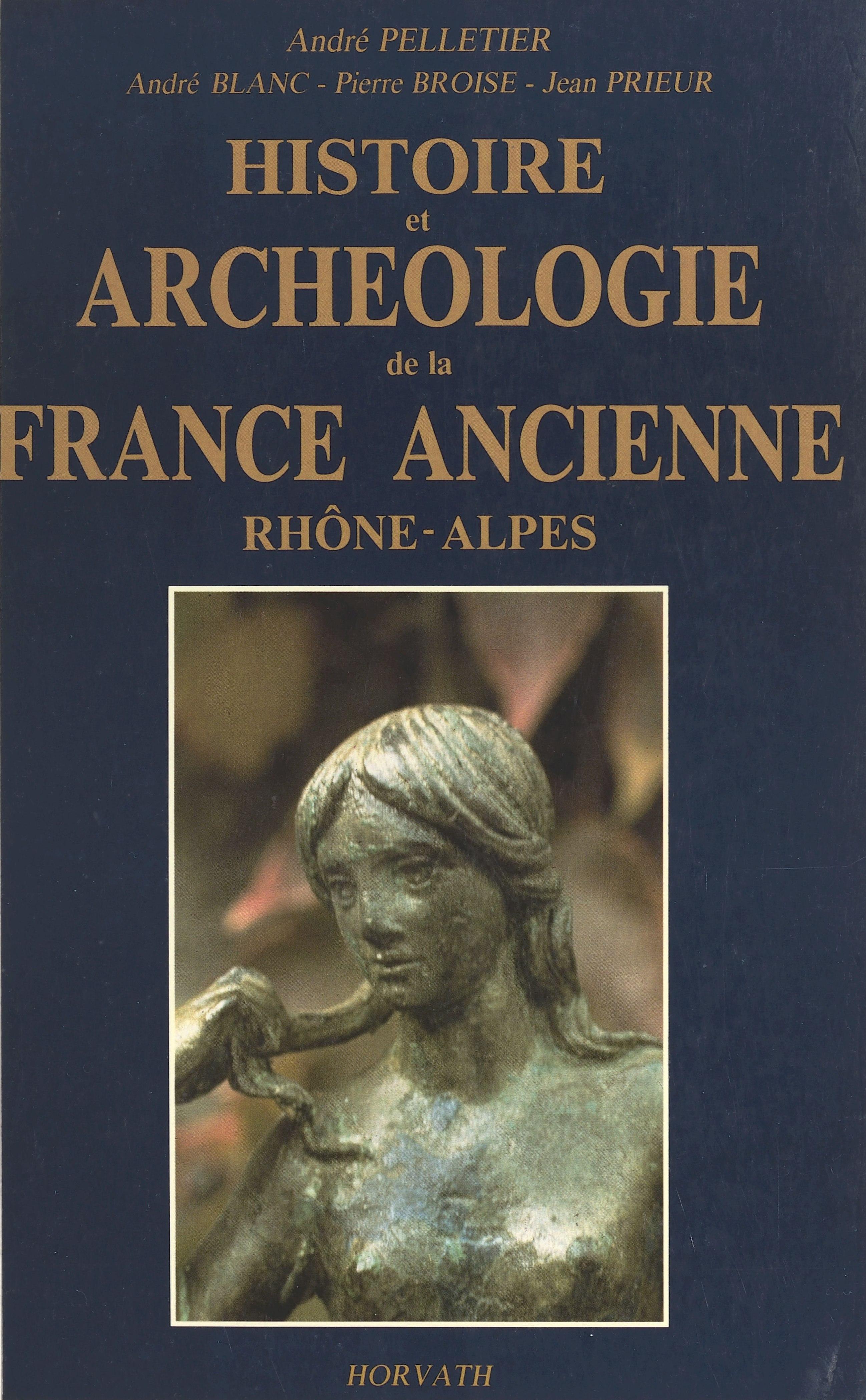 Histoire et archéologie de la France ancienne : Rhône-Alpes