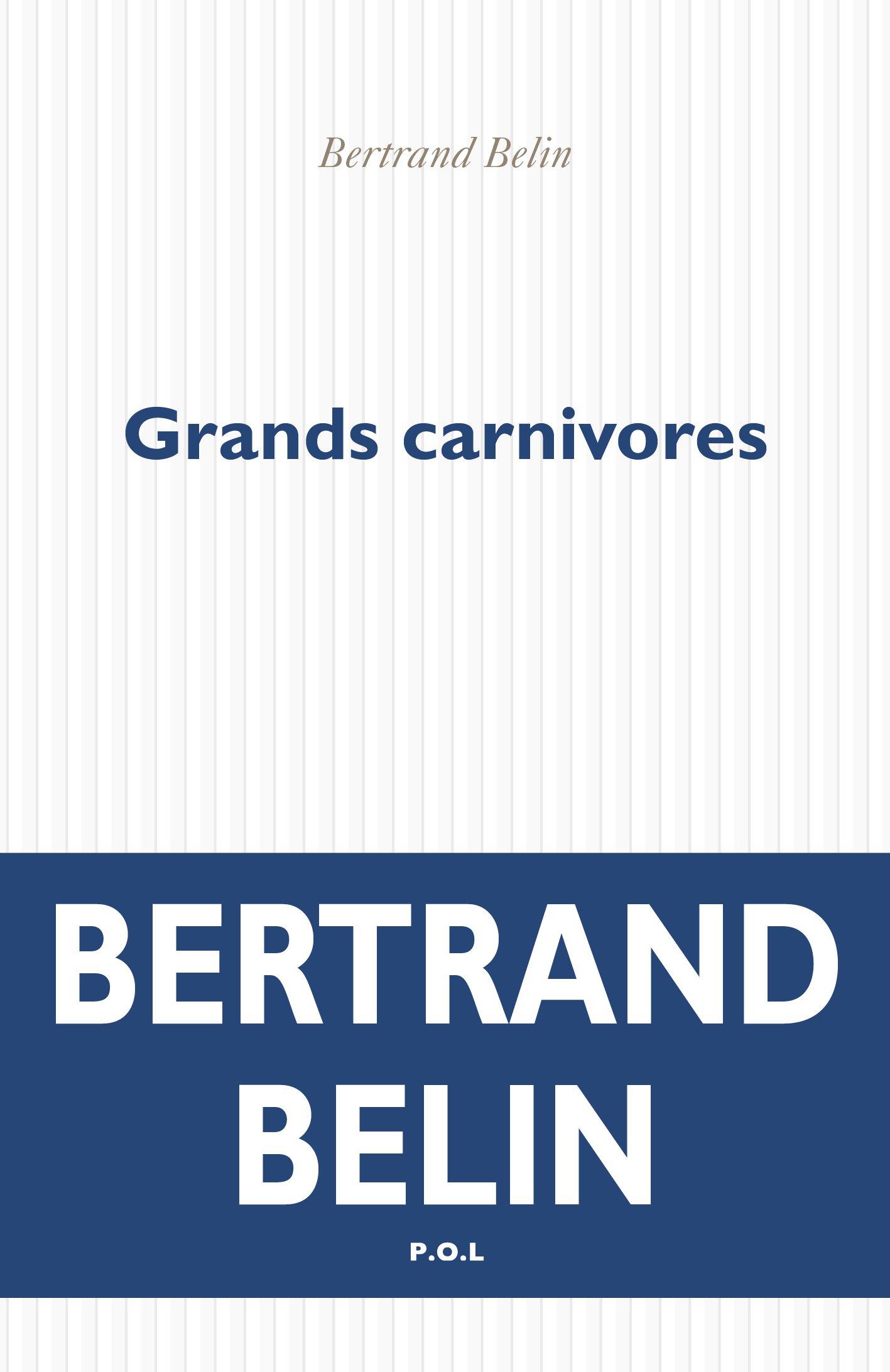 Grands carnivores | Belin, Bertrand