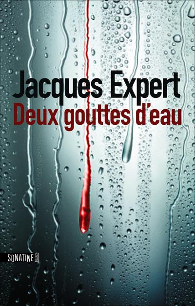 Deux gouttes d'eau | EXPERT, Jacques