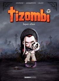 Image de couverture (Tizombi. Volume 1, Toujours affamé)