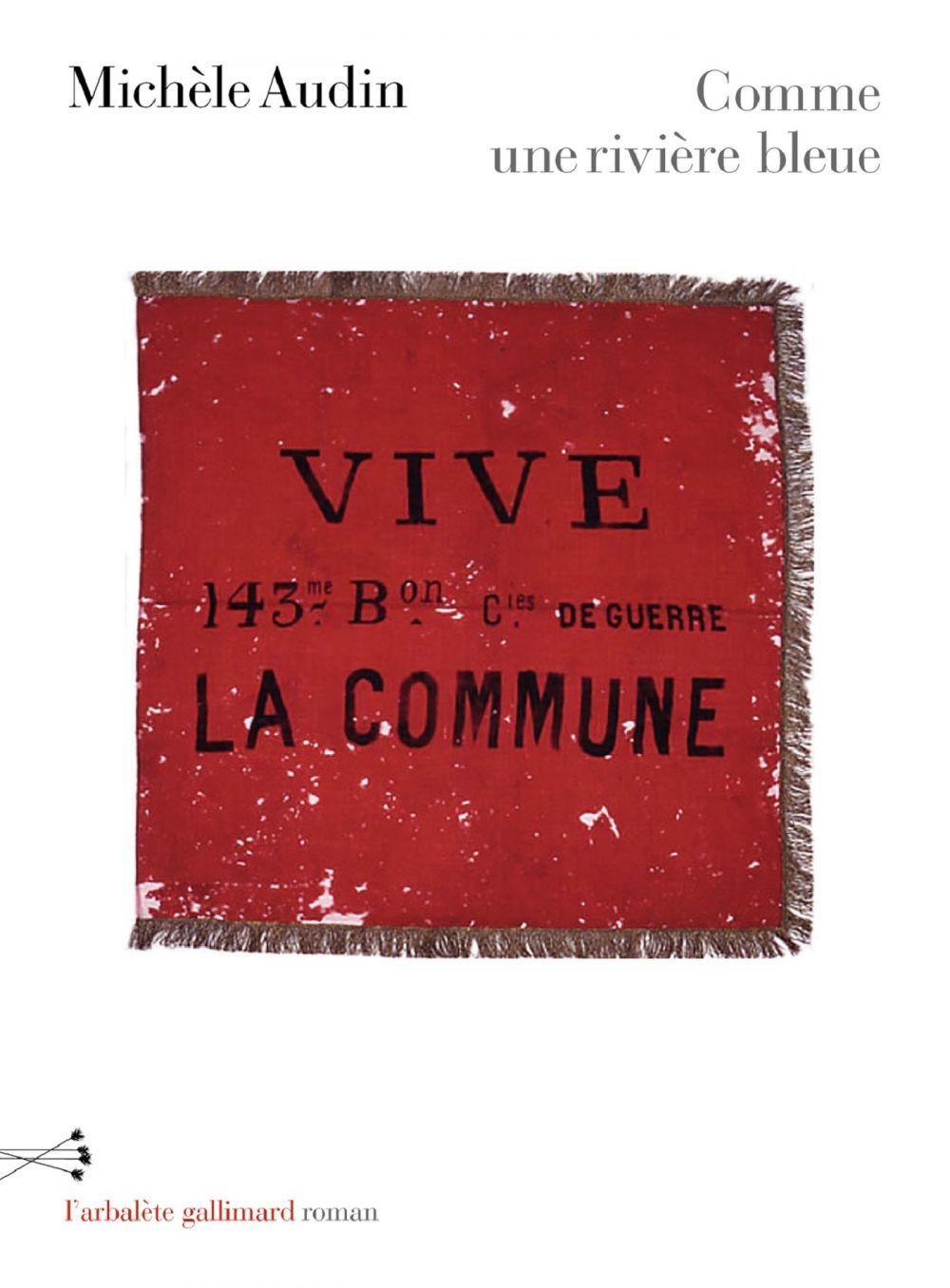 Comme une rivière bleue. Paris 1871 | Audin, Michèle (1954-....). Auteur