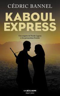 Kaboul Express | BANNEL, Cédric. Auteur