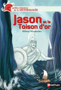 Jason et la toison d'or | Montardre, Hélène. Auteur