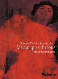 Mécaniques du fouet | Dabitch, Christophe (1968-....). Auteur