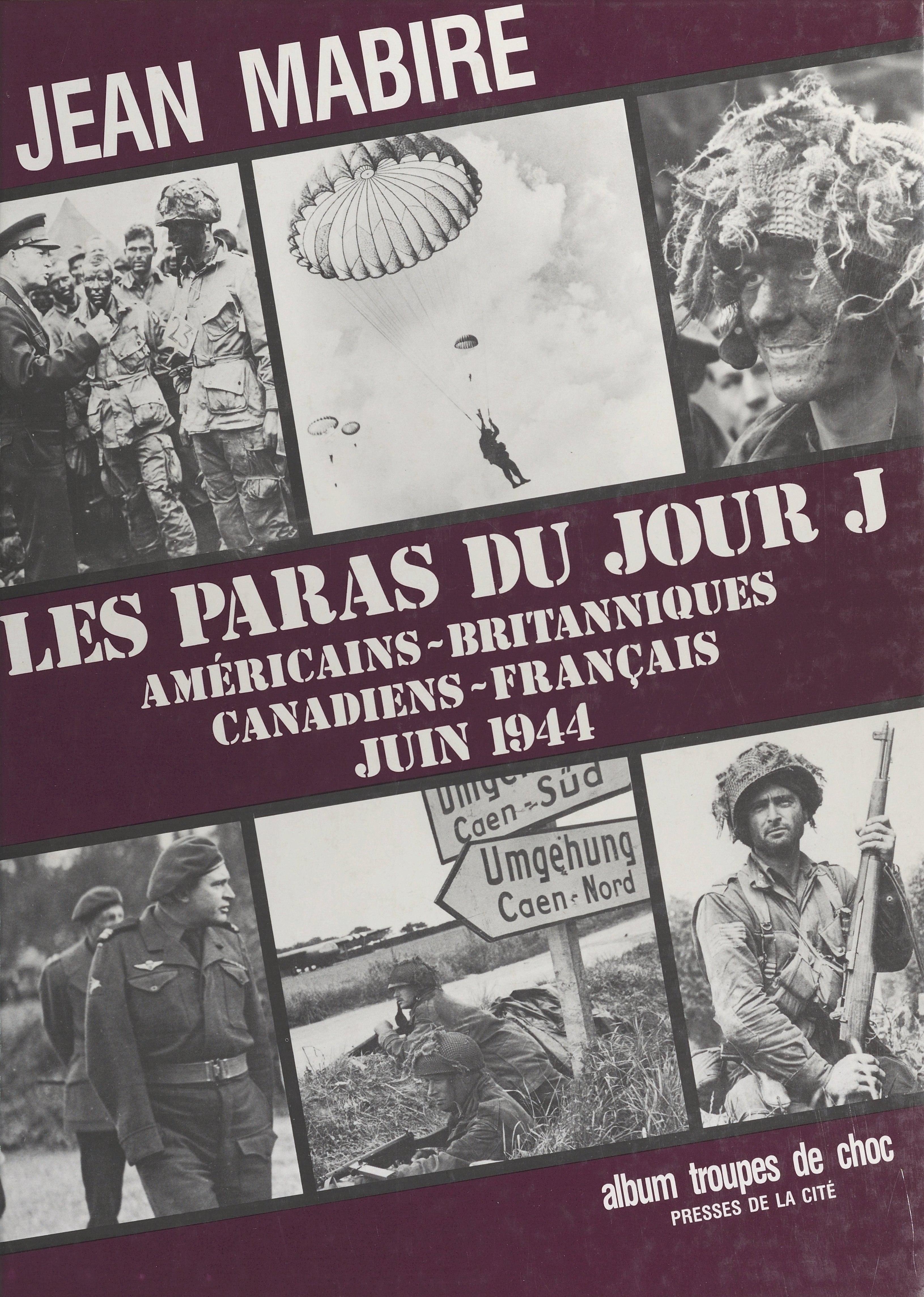 Les paras du jour J : américains-britanniques, canadiens-français (juin1944)