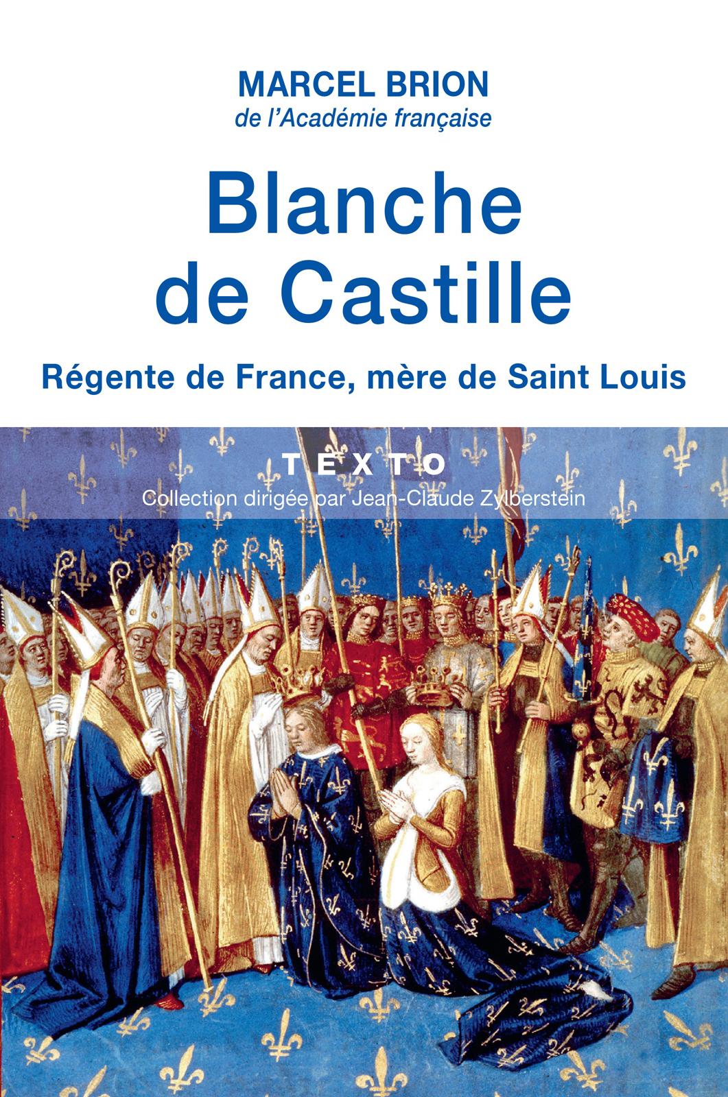 Blanche de Castille. Régente de France, mère de Saint-Louis