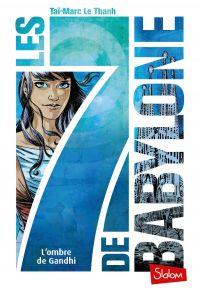 Les 7 de Babylone (T2) : L'Ombre de Gandhi - Lecture roman jeunesse fantastique - Dès 10 ans   Le Thanh, Taï-Marc