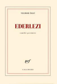 Ederlezi. Comédie pessimiste | Colic, Velibor (1964-....). Auteur