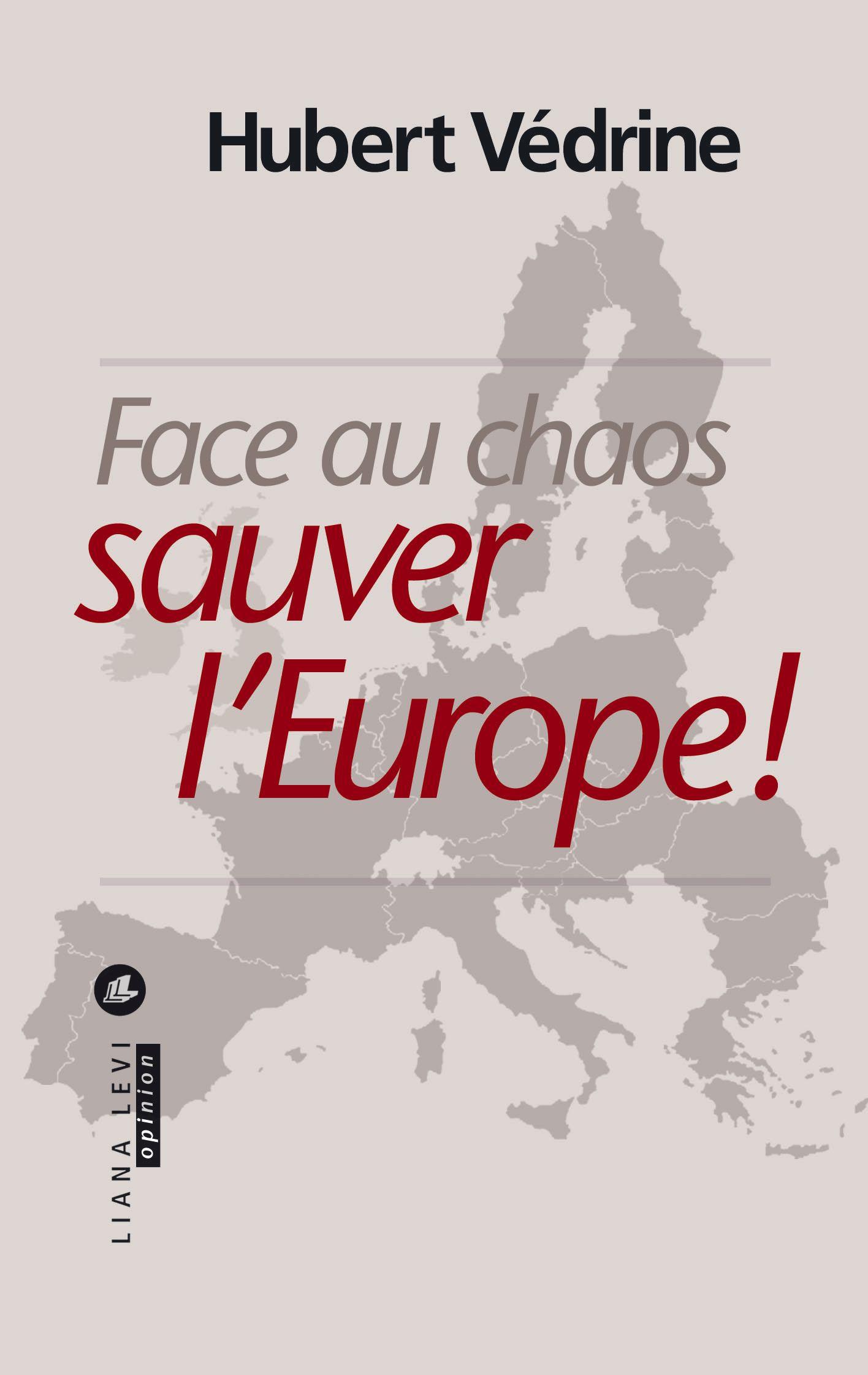 Face au chaos, sauver l'Eur...