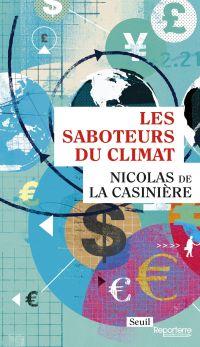 Les Saboteurs du climat | La casiniere, Nicolas de. Auteur