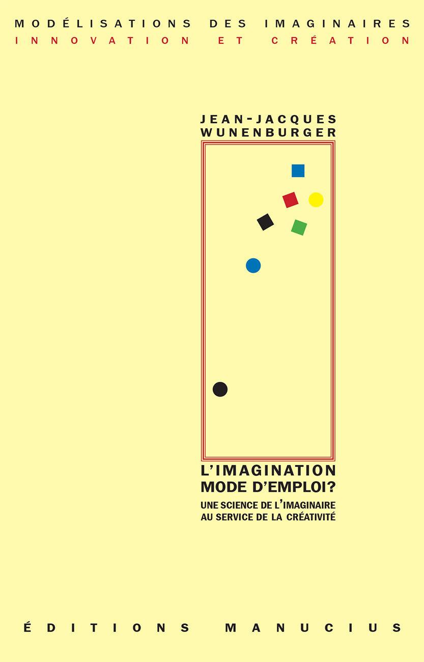 L'Imagination mode d'emploi ?