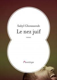 Le nez juif | Ghoussoub, Sabyl (1988-....). Auteur