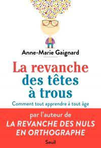 La Revanche des têtes à trous | Gaignard, Anne-Marie. Auteur