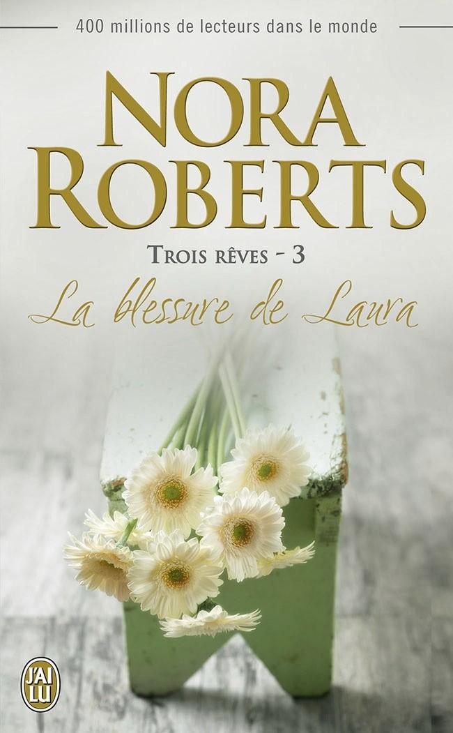 Trois rêves (Tome 3) - La blessure de Laura | Roberts, Nora