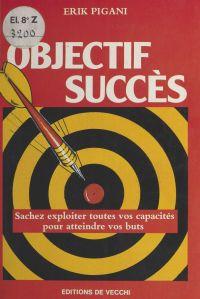 Objectif succès : Sachez ex...