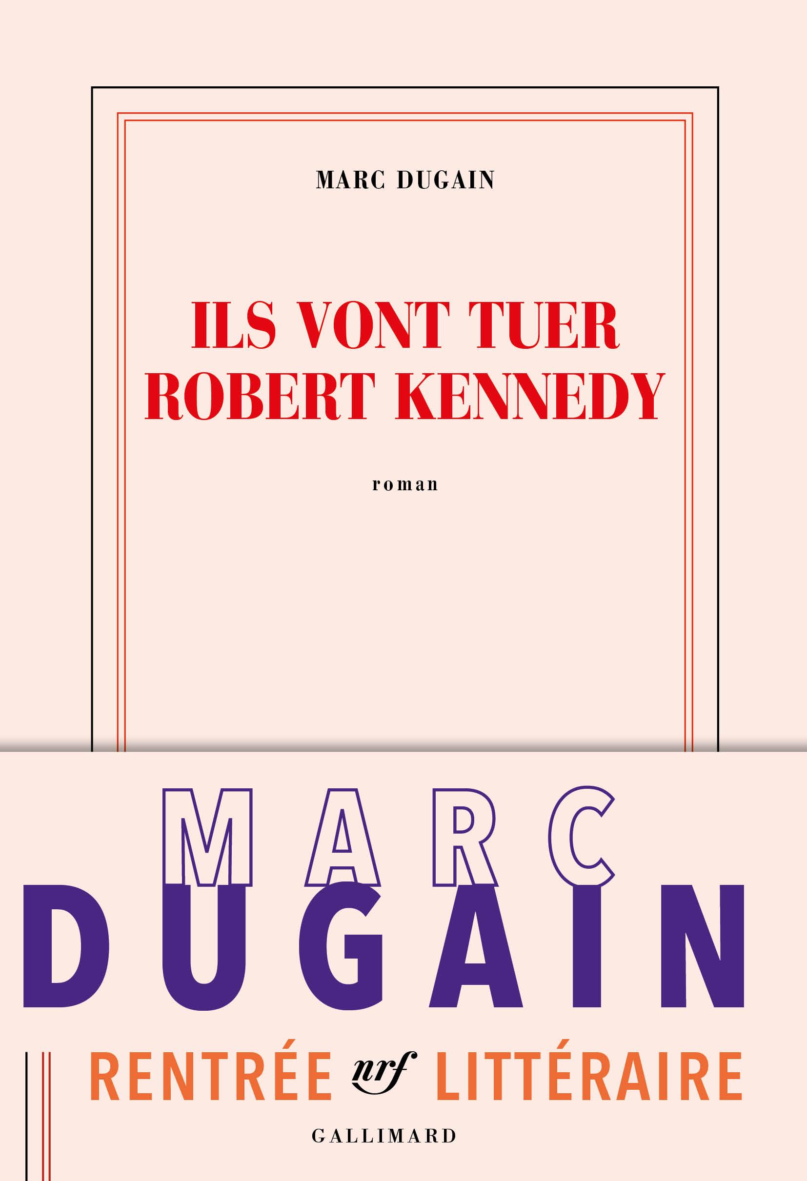 Ils vont tuer Robert Kennedy | Dugain, Marc