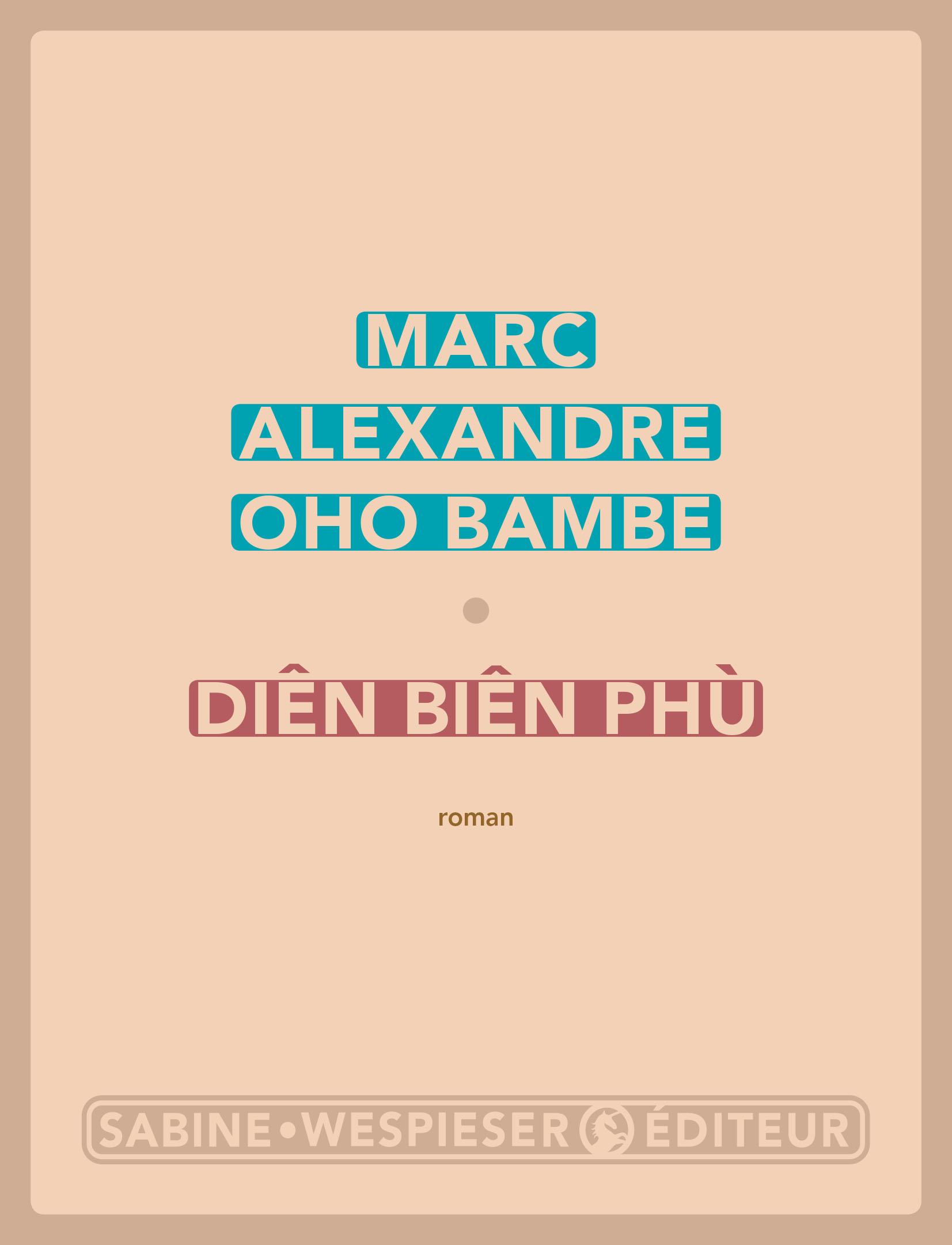 Diên Biên Phù | OHO BAMBE, Marc Alexandre