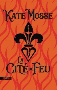 La Cité de feu | Mosse, Kate