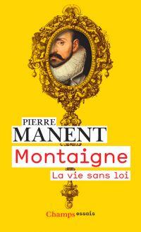 Montaigne | Manent, Pierre (1949-....). Auteur