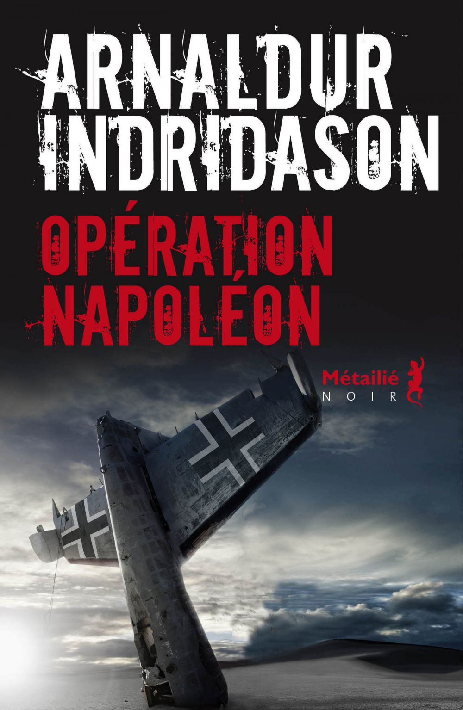Opération Napoléon | Indridason, Arnaldur. Auteur