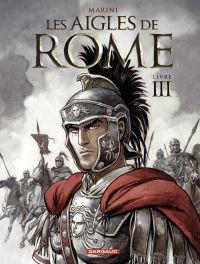 Les Aigles de Rome - Tome 3 - Livre III | Enrico Marini, . Auteur