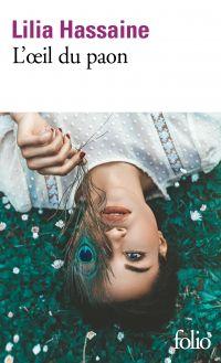 L'oeil du paon | Hassaine, Lilia (1991-....). Auteur