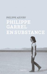 Philippe Garrel en substance