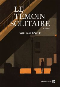 Le Témoin solitaire | Boyle, William. Auteur
